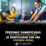 PERSONAS DAMNIFICADAS POR EL FENÓMENO DE EL NIÑO COSTERO SE BENEFICIARÁN CON UNA VIVIENDA RURAL